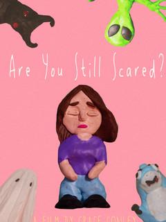 Are You Still Scared?