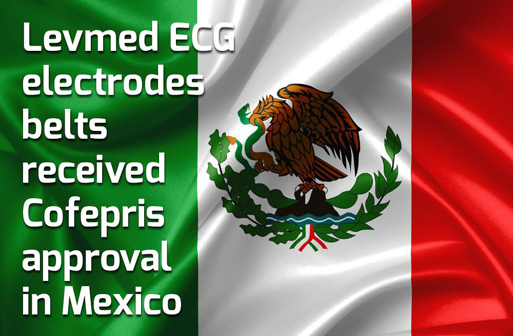 Levmed ECG electrodes belts received Cofepris approval in Mexico and are cleared for sales!