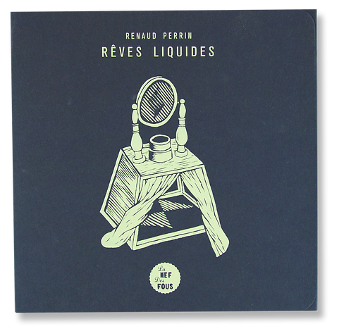 """Rêves Liquides"" Renaud Perrin"