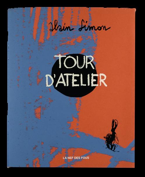 """""""Tour d'Atelier"""" Alain Simon"""