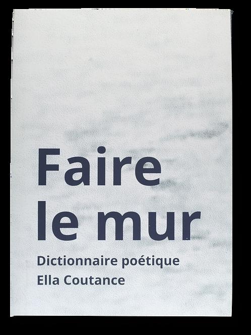 """""""Faire le mur"""" Ella Coutance"""