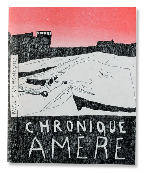"""Chronique Amère"" Pavel Ochronowicz"