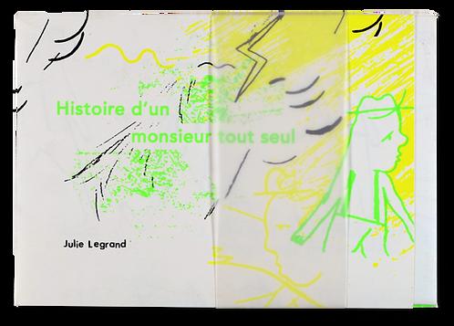 """""""Histoire d'un Monsieur tout seul"""" Julie Legrand"""