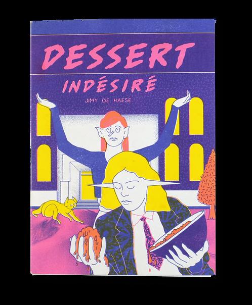 """""""Dessert indésiré"""" Jimmy De Haese"""