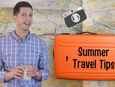 Summer Travel Tips!