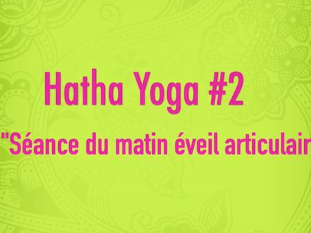 Hatha Yoga #2 «Séance du matin éveil articulaire»