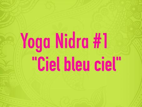Yoga Nidra #1 «Ciel bleu ciel»