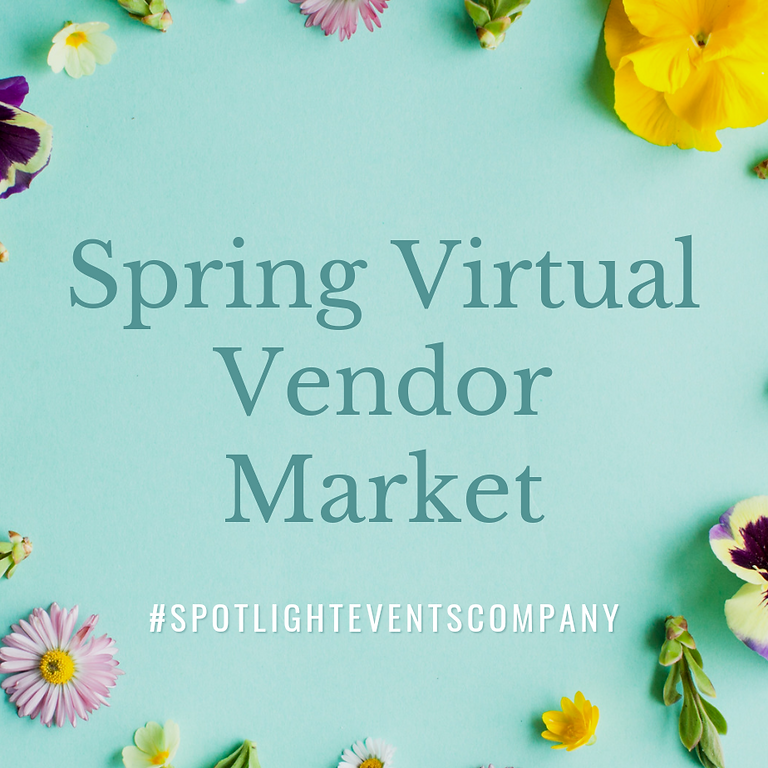 Spring Virtual Vendor Market
