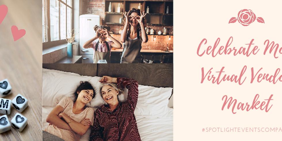 Celebrate Mom Virtual Vendor Market