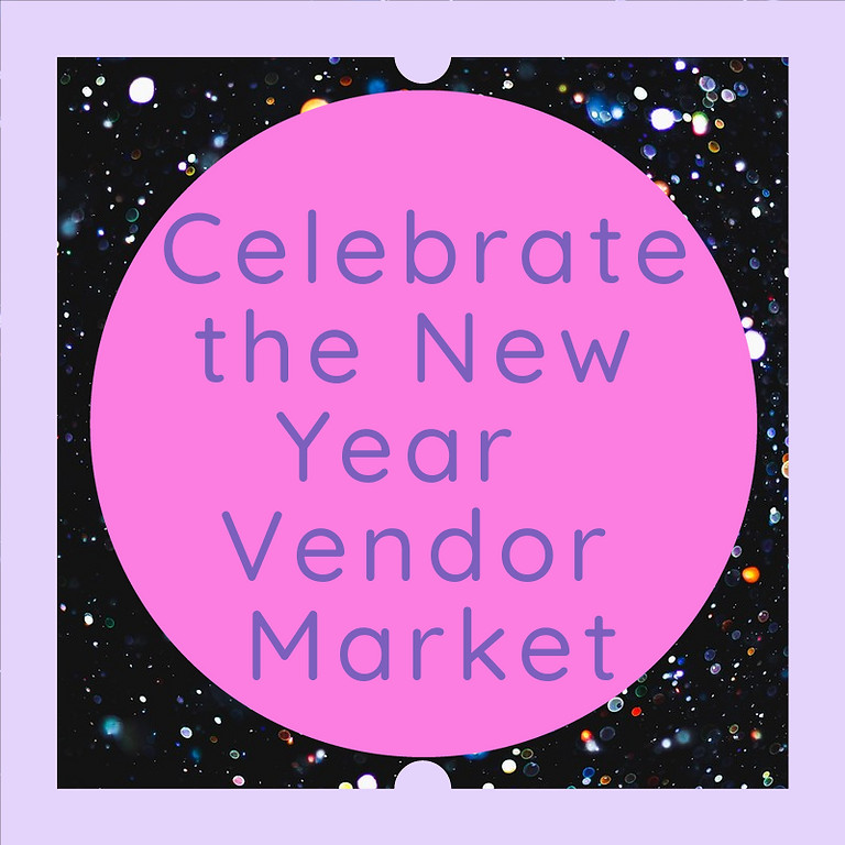 Celebrate the New Year Virtual Vendor Market