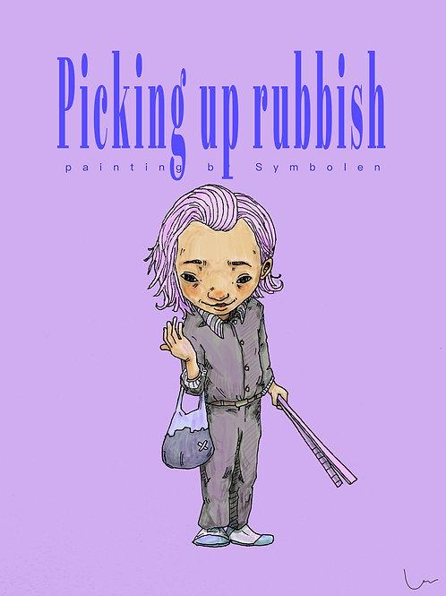 """""""Picking up rubbish"""""""