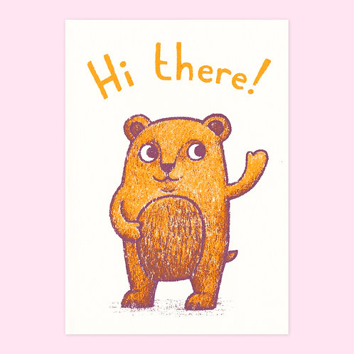 Hi There Bear Screen Printed Card