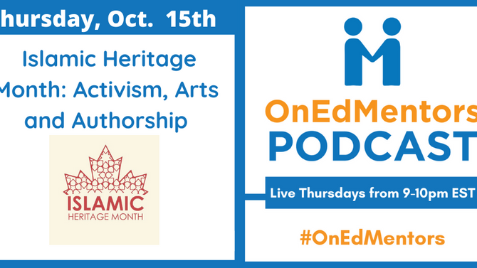 Reflecting on Last Week's OnEdMentors Episode in Honour of Islamic Heritage Month