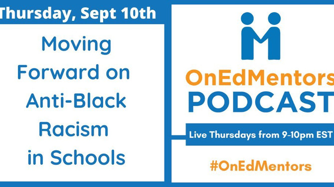 Reflecting on the Anti-Black Racism Episode of OnEdMentors