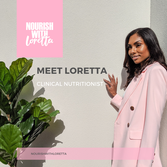 Nourish with Loretta I CLINICAL NUTRITIONIST