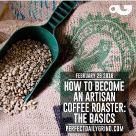 Become an Artisan Coffee Roaster: 3 Things to consider