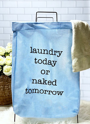 Laundry Basket - Laundry Today or Naked tomorrow