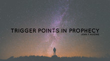 Trigger Points In Prophecy