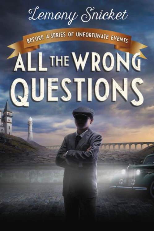All The Wrong Questions