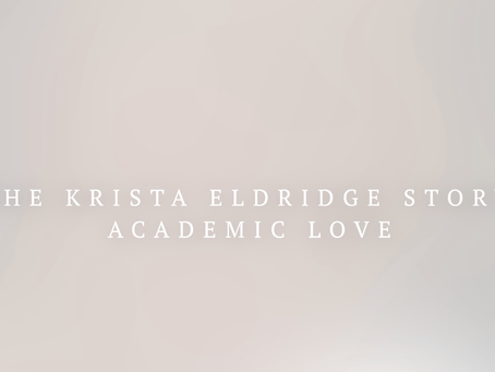Krista Eldridge Memorial Scholarship: Academic Love