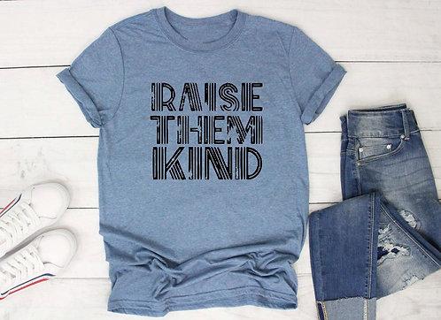 Raise them kind