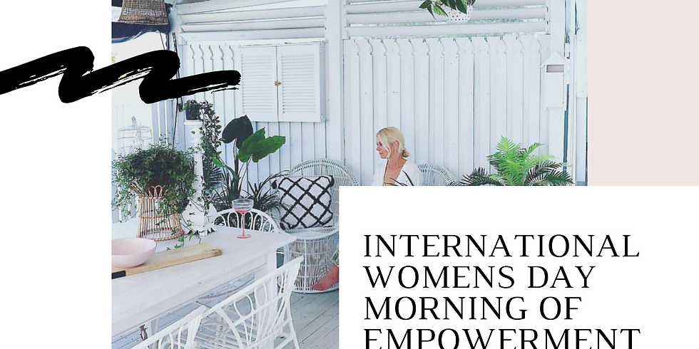 MORNING OF EMPOWERMENT FOR INTERNATIONAL WOMENS DAY