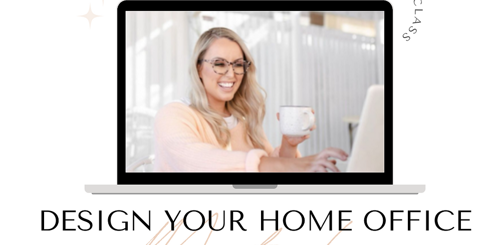 DESIGN YOUR HOME OFFICE MASTERCLASS