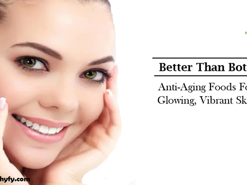 Better Than Botox – Anti-Aging Foods For Glowing, Vibrant Skin