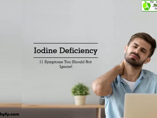 Iodine Deficiency – 11 Symptoms You Should Not Ignore