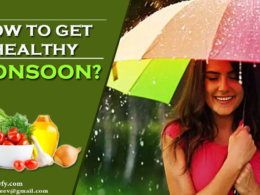 HOW TO GET HEALTHY MONSOON