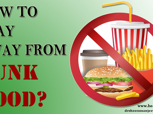 HOW TO STAY AWAY FROM JUNK FOOD
