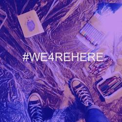 #WE4REHERE