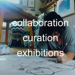 collaboration, curation and exhibitions