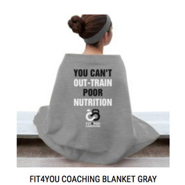 You Can't Out-Train Poor Nutrition Blanket Gray