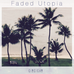 【New Release】『Faded Utopia - EP』