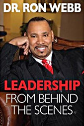 Dr. Ron Webb: Leadership From Behind The Scenes