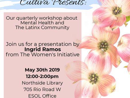 Cultiva: Mental Health Workshop May 30th