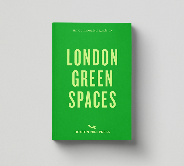 An Opinonated Guide to London Green Spaces