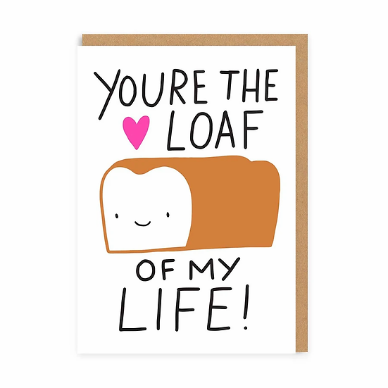 Loaf of My Life Card