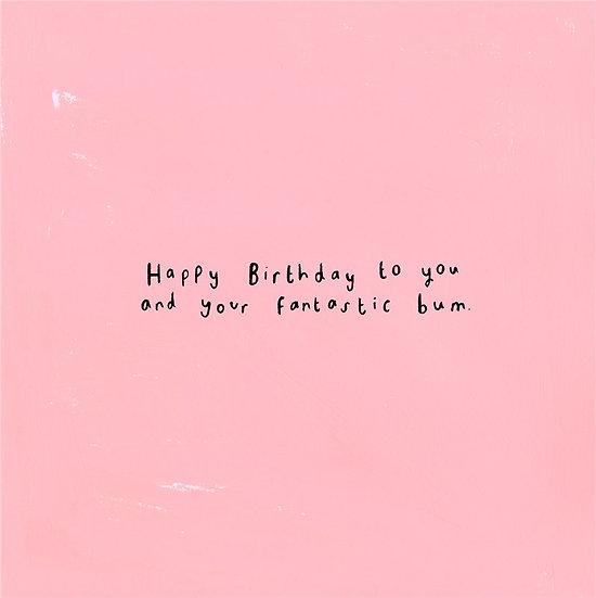 Fantastic Bum Birthday Card