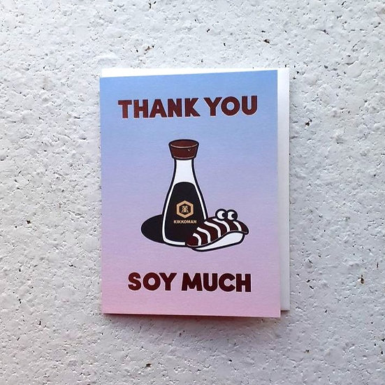 Thank You Soy Much Card