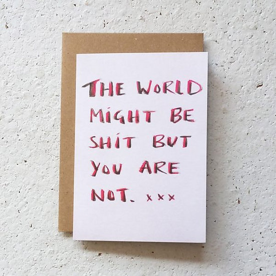 The World Might be Sh*t Card