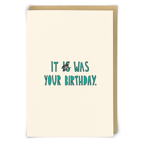 Was Your Birthday Card