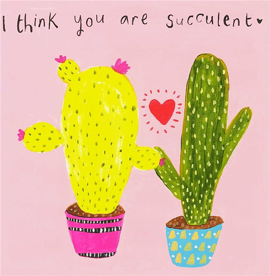 You Are Succulent Card