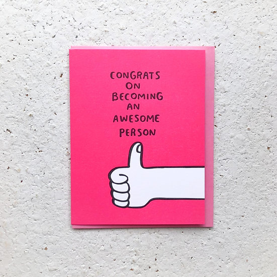 Congrats On Becoming An Awesome Person Card