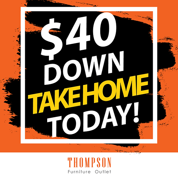 Thompson Furniture Outlet $40 Down Special