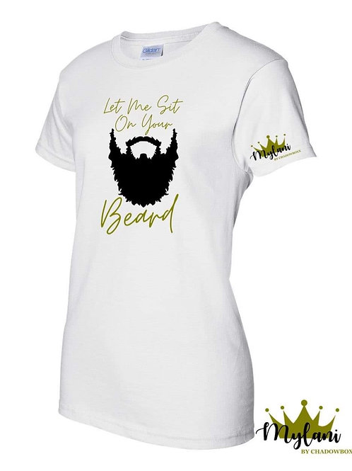 Let Me Sit On Your Beard tee