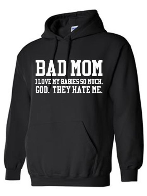 Bad Mom- God They Hate Me