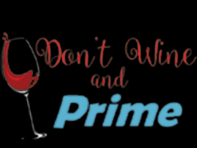 Don't Wine and Prime