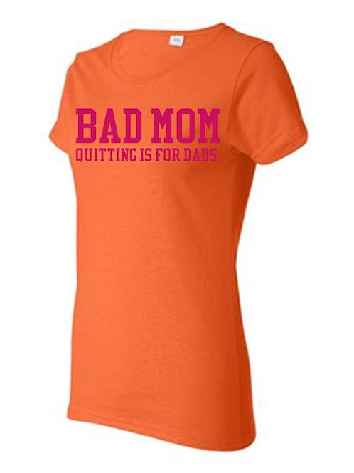 Bad Mom- Quitting is for Dads